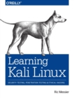 Learning Kali Linux : Security Testing, Penetration Testing & Ethical Hacking - Book