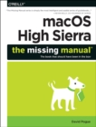 macOS High Sierra: The Missing Manual : The Book That Should Have Been in the Box - Book