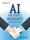 AI for People and Business : A Framework for Better Human Experiences and Business Success - eBook