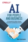 AI for People and Business : A Framework for Better Human Experiences and Business Success - Book