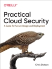 Practical Cloud Security : A Guide for Secure Design and Deployment - eBook