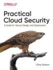 Practical Cloud Security : A Guide for Secure Design and Deployment - Book