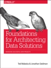 Foundations for Architecting Data Solutions : Managing Successful Data Projects - Book