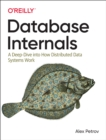 Database Internals : A Deep-Dive Into How Distributed Data Systems Work - Book