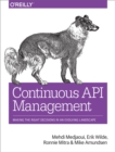 Continuous API Management : Making the Right Decisions in an Evolving Landscape - eBook