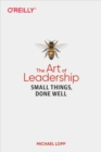 The Art of Leadership : Small Things, Done Well - eBook