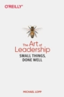 Art of Leadership, The : Small Things, Done Well - Book