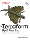Terraform: Up & Running : Writing Infrastructure as Code - eBook