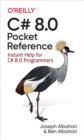 C# 8.0 Pocket Reference : Instant Help for C# 8.0 Programmers - eBook