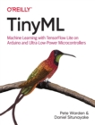 Tinyml : Machine Learning with Tensorflow Lite on Arduino and Ultra-Low-Power Microcontrollers - Book