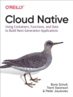 Cloud Native : Using Containers, Functions, and Data to Build Next-Generation Applications - eBook
