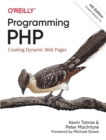 Programming PHP : Creating Dynamic Web Pages - Book