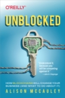 Unblocked : How Blockchains Will Change Your Business (and What to Do About It) - eBook
