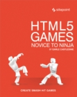 HTML5 Games: Novice to Ninja : Create Smash Hit Games in HTML5 - eBook