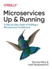 Microservices: Up and Running : A Step-by-Step Guide to Building a Microservice Architecture - Book
