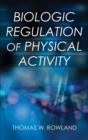 Biologic Regulation of Physical Activity - Book
