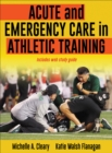 Acute and Emergency Care in Athletic Training - Book