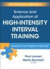 Science and Application of High Intensity Interval Training : Solutions to the Programming Puzzle - Book