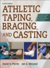 Athletic Taping, Bracing, and Casting, 4th Edition with Web Resource - Book