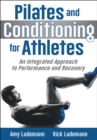 Pilates and Conditioning for Athletes : An Integrated Approach to Performance and Recovery - Book