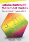 Laban/Bartenieff Movement Analysis : Contemporary Applications - Book