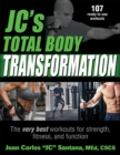 JC's Total Body Transformation : The very best workouts for strength, fitness, and function - Book