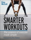 Smarter Workouts : The Science of Exercise Made Simple - Book