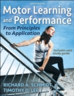 Motor Learning and Performance : From Principles to Application - Book