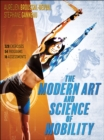 The Modern Art and Science of Mobility - Book