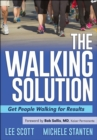 The Walking Solution : Get People Walking for Results - Book