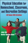 Physical Education for Homeschool, Classroom, and Recreation Settings - eBook