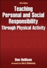 Teaching Personal and Social Responsibility Through Physical Activity - eBook