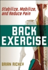 Back Exercise : Stabilize, Mobilize, and Reduce Pain - Book