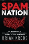 Spam Nation : The Inside Story of Organised Cybercrime - from Global Experience to Your Front Door - Book