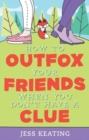 How to Outfox Your Friends When You Don't Have a Clue - eBook