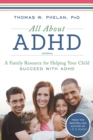 All About ADHD : A Family Resource for Helping Your Child Succeed with ADHD - eBook