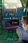 If the Creek Don't Rise : A Novel - eBook