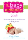 The 2018 Baby Names Almanac : The Most Up-To-Date Resource for Baby Names - eBook