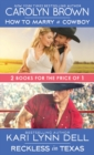 How to Marry a Cowboy / Reckless in Texas - eBook