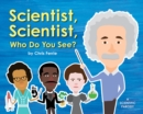 Scientist, Scientist, Who Do You See? - Book