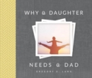 Why a Daughter Needs a Dad - Book