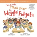 Mrs. Gorski I Think I Have the Wiggle Fidgets - Book
