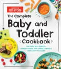 The Complete Baby and Toddler Cookbook : The Very Best Purees, Finger Foods, and Toddler Meals for Happy Families - Book