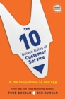 The 10 Golden Rules of Customer Service : & the Story of the $6,000 Egg - Book