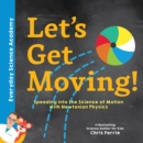Let's Get Moving! : Speeding into the Science of Motion with Newtonian Physics - Book