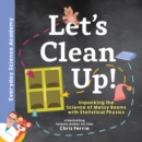 Let's Clean Up! : Unpacking the Science of Messy Rooms with Statistical Physics - Book