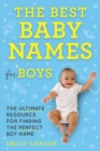 The Best Baby Names for Boys : The Ultimate Resource for Finding the Perfect Boy Name - eBook