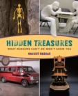 Hidden Treasures : What Museums Can't or Won't Show You - eBook