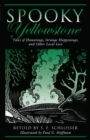 Spooky Yellowstone : Tales of Hauntings, Strange Happenings, and Other Local Lore - eBook