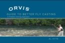 Orvis Guide to Better Fly Casting : A Problem-Solving Approach - eBook